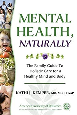 Mental Health, Naturally: The Family Guide to Holistic Care for a Healthy Mind and Body 9781581103106