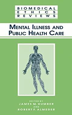 Mental Illness and Public Health Care 9781588290212