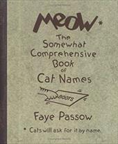 Meow: The Somewhat Comprehensive Book of Cat Names 7196703