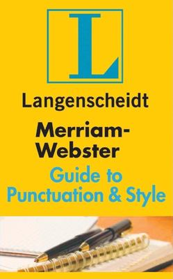 Merriam-Webster Guide to Punctuation & Style 9781585735945
