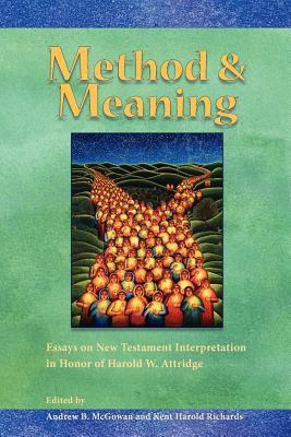 Method and Meaning: Essays on New Testament Interpretation in Honor of Harold W. Attridge 9781589836310
