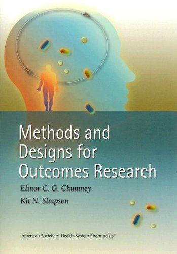 Methods and Designs for Outcomes Research 9781585281114
