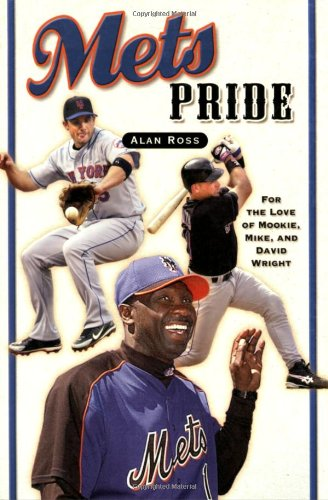 Mets Pride: For the Love of Mookie, Mike and David Wright 9781581825787