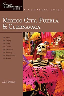 Explorer's Guides: Mexico City, Puebla & Cuernavaca: A Complete Guide 9781581571059