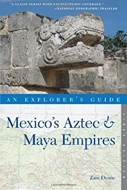 An Explorer's Guide Mexico's Aztec and Maya Empires 9781581571073