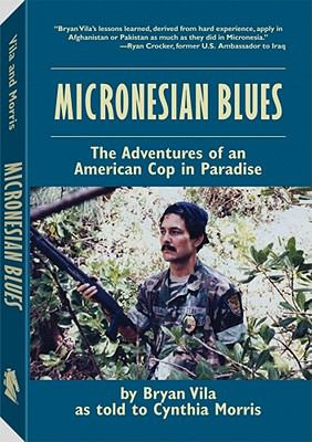 Micronesian Blues: The Adventures of an American Cop in Paradise 9781581607161