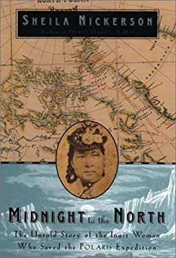 Midnight to the North: The Inuit Woman Who Saved the Polaris Expedition 9781585421336
