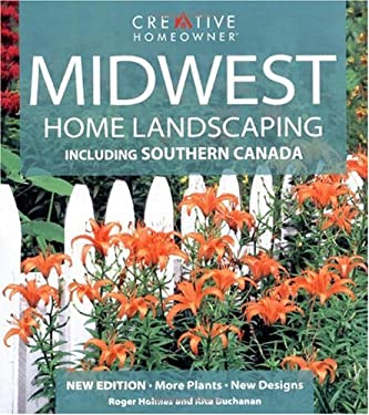 Midwest Home Landscaping: Including Southern Canada 9781580112567