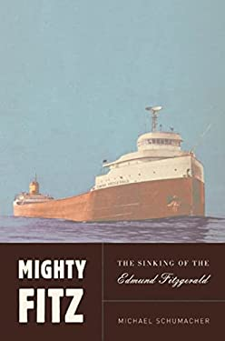 Mighty Fitz: The Sinking of the Edmund Fitzgerald 9781582346472