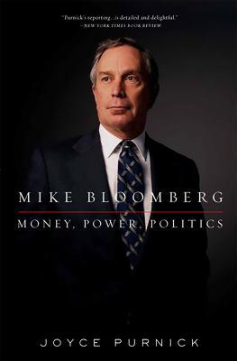Mike Bloomberg: Money, Power, Politics 9781586488994