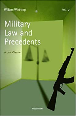 Military Law and Precedents: Volume II 9781587980701
