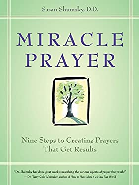 Miracle Prayer: Nine Steps to Creating Prayers That Get Results 9781587612565