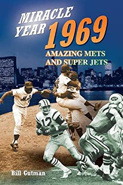 Miracle Year, 1969: Amazing Mets and Super Jets 9781582618043