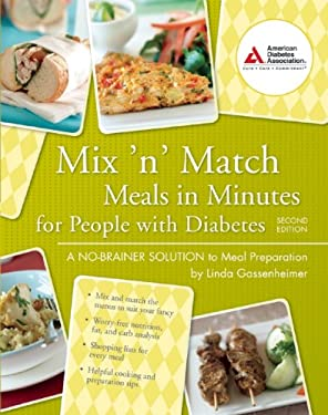 Mix 'n' Match Meals in Minutes for People with Diabetes: A No-Brainer Solution to Meal Preparation 9781580402897