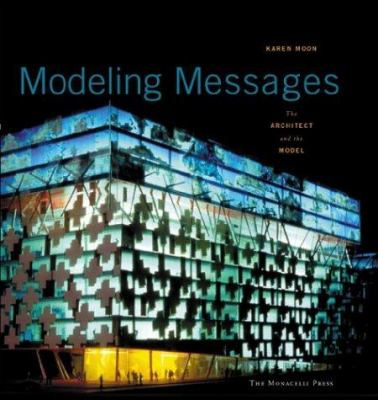 Modeling Messages: The Architect and the Model 9781580931281