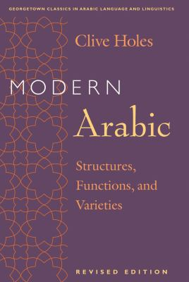 Modern Arabic: Structures, Functions, and Varieties 9781589010222