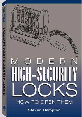 Modern High-Security Locks: How to Open Them 9781581602951