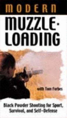 Modern Muzzleloading: Black Powder Shooting for Sport, Survival, and Self-Defensed