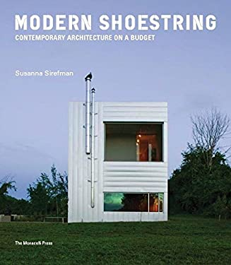 Modern Shoestring: Contemporary Architecture on a Budget 9781580932028