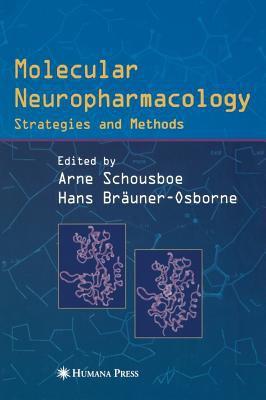 Molecular Neuropharmacology: Strategies and Methods 9781588291431