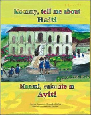 Mommy, Tell Me about Haiti/Manmi, Rakonte M Ayiti 9781584325475