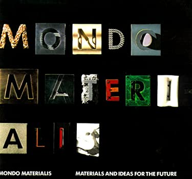 Mondo Materalis: Materials and Ideas for the Future 9781585670871