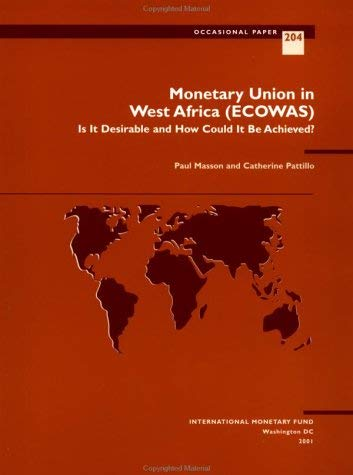 Monetary Union in West Africa (Ecowas): Is It Desirable and How Could It Be Achieved?