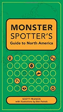 Monster Spotter's Guide to North America 9781581809299