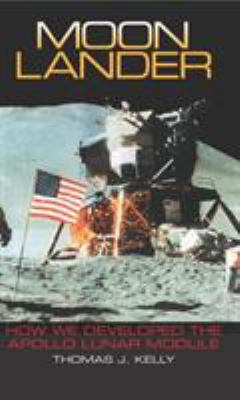 Moon Lander: How We Developed the Apollo Lunar Module 9781588342737