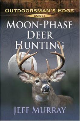 Moon-Phase Deer Hunting 9781580112178