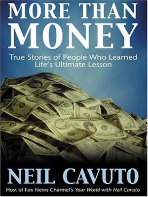 More Than Money: True Stories of People Who Learned Life's Ultimate Lesson 9781587248559