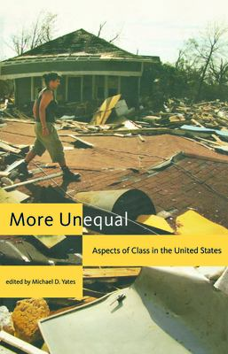 More Unequal: Aspects of Class in the United States 9781583671597