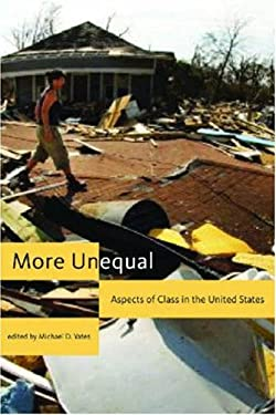 More Unequal: Aspects of Class in the United States 9781583671603