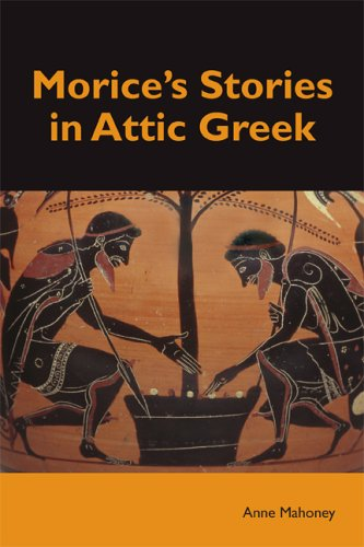 Morice's Stories in Attic Greek 9781585101894