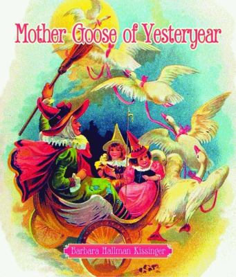Mother Goose of Yesteryear 9781589805576