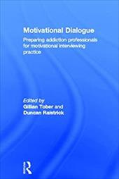 Motivational Dialogue: Preparing Addiction Professionals for Motivational Interviewing Practice