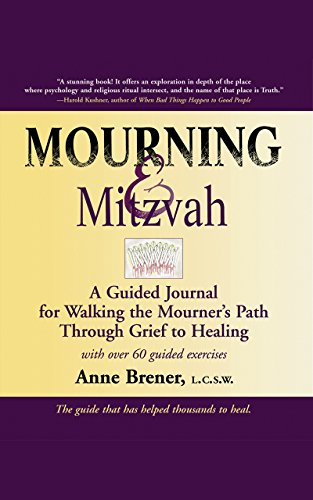 Mourning & Mitzvah: A Guided Journal for Walking the Mourner's Path Through Grief to Healing 9781580231138