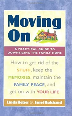 Moving on: A Practical Guide to Downsizing the Family Home 9781584793236