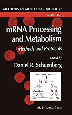 Mrna Processing and Metabolism: Methods and Protocols