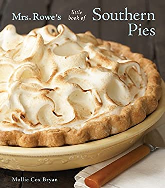 Mrs. Rowe's Little Book of Southern Pies 9781580089807