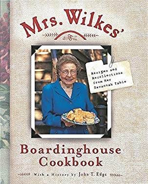 Mrs. Wilkes' Boardinghouse Cookbook: Recipes and Recollections from Her Savannah Table 9781580082570