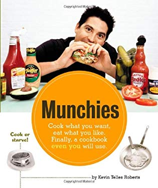 Munchies: Cook What You Want, Eat What You Like 9781580175364