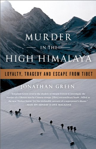 Murder in the High Himalaya: Loyalty, Tragedy, and Escape from Tibet 9781586489595