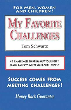 My Favorite Challenges: 45 Challenges to Bring Out Your Best!! Blank Pages to Write Your Challenges!! 9781585974528