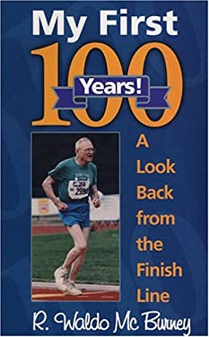 My First 100 Years!: A Look Back from the Finish Line 9781585972692