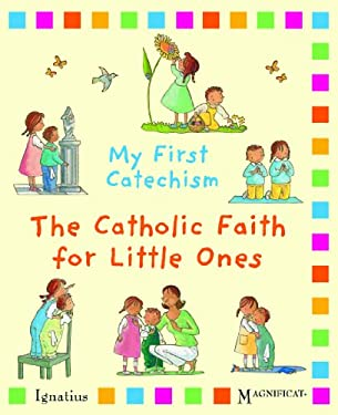 My First Catechsim: The Catholic Faith for Little Ones 9781586176556