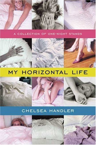 My Horizontal Life: A Collection of One-Night Stands 9781582346182