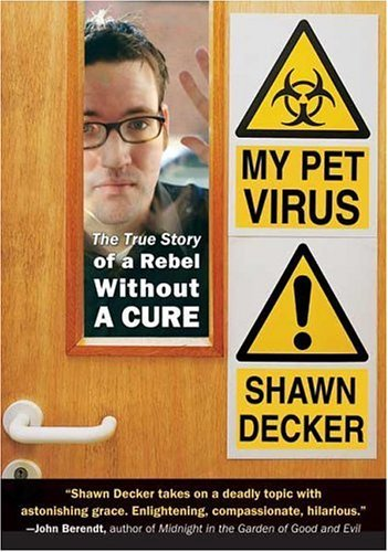 My Pet Virus: The True Story of a Rebel Without a Cure 9781585425259