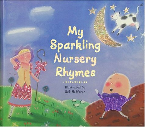 My Sparkling Nursery Rhymes Rob Hefferan