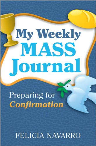 My Weekly Mass Journal: Preparing for Confirmation 9781585958429